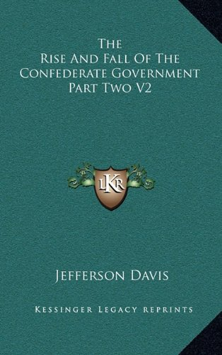The Rise and Fall of the Confederate Government Part Two V2