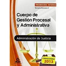 Temario Ii - Promocion Interna - Cuerpo De Gestion Procesal Y Administrativa De La Administracion De Justicia (Justicia 2013 (mad))