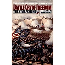 Battle Cry of Freedom: The Civil War Era (Oxford History of the United States) by James M. McPherson (1988-06-16)