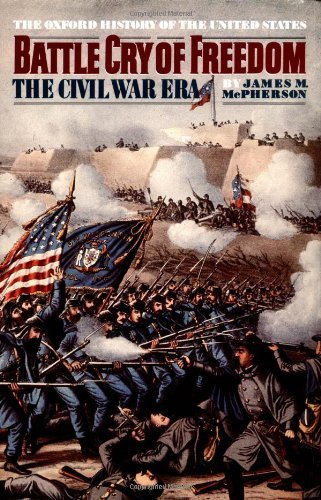Battle Cry of Freedom: The Civil War Era by James M. McPherson (1988-02-25)