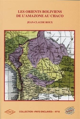 Les Orients boliviens de l'Amazone au Chaco