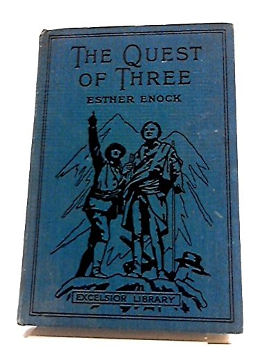 The Quest of Three, Etc (Excelsior Library.)