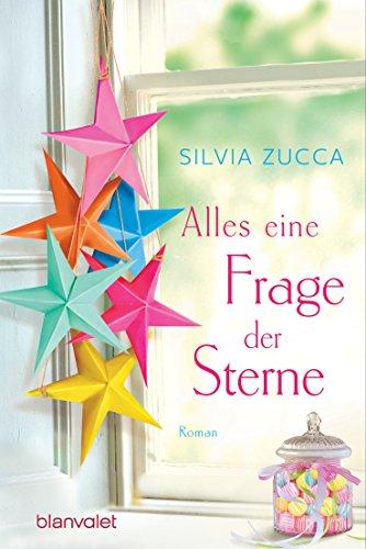 Alles eine Frage der Sterne: Roman von [Zucca, Silvia]