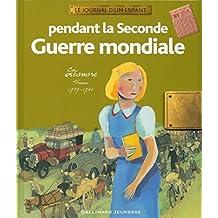 Pendant la Seconde Guerre mondiale: Léonore, France, 1939-1945