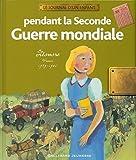 Pendant la Seconde Guerre mondiale - Léonore, France, 1939-1945