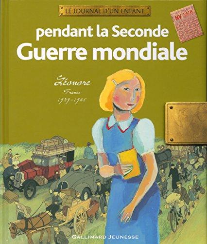 Pendant la Seconde Guerre mondiale : Léonore France 1939-1945 par Yaël Hassan, Olivier Tallec, Nicolas Wintz