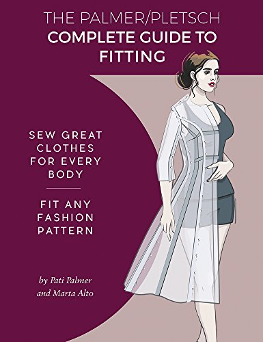 Palmer Pletsch Complete Guide to Fitting: Sew Great Clothes for Every Body. Fit Any Fashion Pattern (Sewing for Real People Series) por Pati Palmer