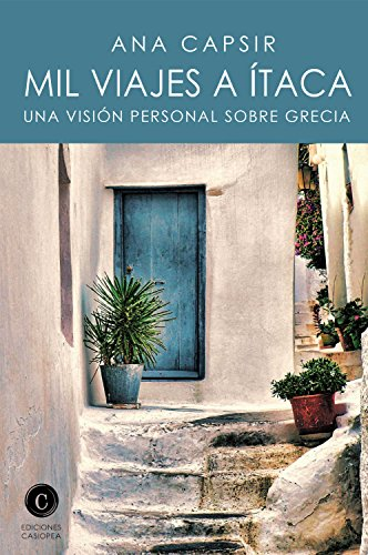 Mil viajes a Ítaca: Una visión personal sobre Grecia (Aventura Casiopea nº 3)