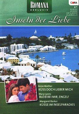 Romana exklusiv Band 177 Inseln der Liebe ~ Küss doch lieber mich / Bleib bei mir, Engel! / Küsse im Inselparadies ;