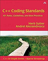 [(C++ Coding Standards : 101 Rules, Guidelines, and Best Practices)] [By (author) Herb Sutter ] published on (November, 2004)