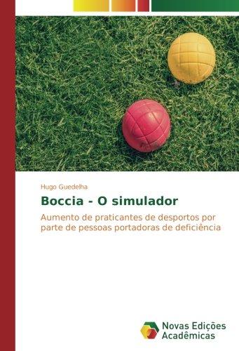 Boccia - O simulador: Aumento de praticantes de desportos por parte de pessoas portadoras de deficiência