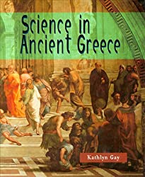 Science in Ancient Greece (Science of the Past) by Kathlyn Gay (1998-09-23)