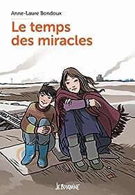 Le temps des miracles par Anne-Laure Bondoux