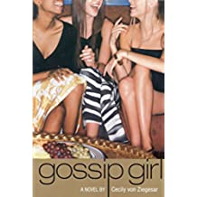 Gossip Girl: #1: A Novel by Cecily von Ziegesar (English Edition)