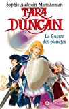 Tara Duncan (French): Tara Duncan 11/La Guerre DES Planetes