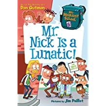 My Weirdest School #6: Mr. Nick Is a Lunatic! by Dan Gutman (2016-10-18)