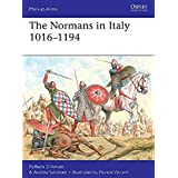 The Normans in Italy 1016–1194 (Men-at-Arms)