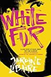 White Fur: A love story of equal parts grit and glamour (English Edition)