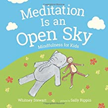 Meditation Is an Open Sky: Mindfulness for Kids