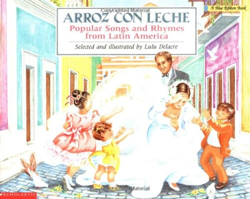 Arroz Con Leche: Popular Songs and Rhymes from Latin America (Bilingual): (bilingual) (Blue Ribbon Book)