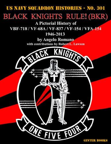 Black Knights Rule Bkr: A Pictorial History of Vbf-718 / Vf-68a / Vf-837 / Vf-154 / Vfa-154 - 1946-2013