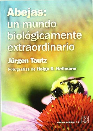 Abejas: un mundo biológicamente extraordinario por Jürgen Tautz