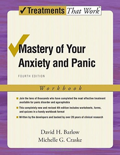 Mastery of Your Anxiety and Panic: Workbook 4/e (Treatments That Work) by David H. Barlow (2007-01-11)