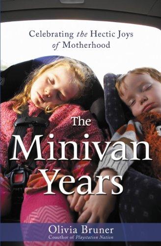 the-minivan-years-celebrating-the-hectic-joys-of-motherhood-english-edition