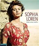 Sophia Loren: Bilder eines Lebens - Yann-Brice Dherbier