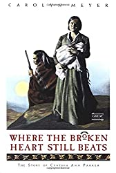 Where the Broken Heart Still Beats: The Story of Cynthia Ann Parker (Great Episodes (Paperback))
