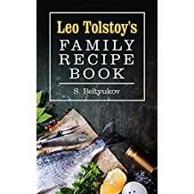 Leo Tolstoy's Family Recipe Book (English Edition)