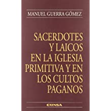 Sacerdotes y laicos en la iglesia primitiva y en los cultos paganos (Colección teológica)