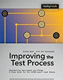 Improving the Test Process: Implementing Improvement and Change - A Study Guide for the ISTQB Expert Level Module (Rocky Nook Computing) by Graham Bath (2013-12-23)