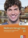 Welkom terug! neu B1: Niederländisch für Fortgeschrittene . Kurs- und Übungsbuch + Audio-CD (Welkom! neu / Niederländisch für Anfänger und Fortgeschrittene)