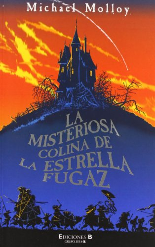 MISTERIOSA COLINA DE LA ESTRELLA FUGAZ, LA (ESCRITURA DESATADA) por Michael Molloy
