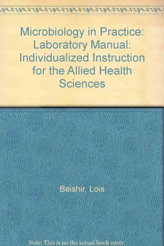 Microbiology in Practice: A Self-Instructional Laboratory Course by Lois Beishir (1991-04-30) par Lois Beishir