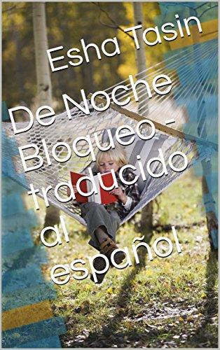De Noche Bloqueo - traducido al español por Esha  Tasin