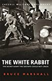 The White Rabbit: Wing Commander F.F.E.Yeo-Thomas (CASSELL MILITARY PAPERBACKS)