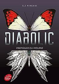 Diabolic, tome 1 : Protéger ou mourir par SJ Kincaid