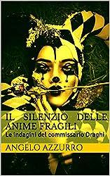 Il silenzio delle anime fragili: Le indagini del commissario Draghi