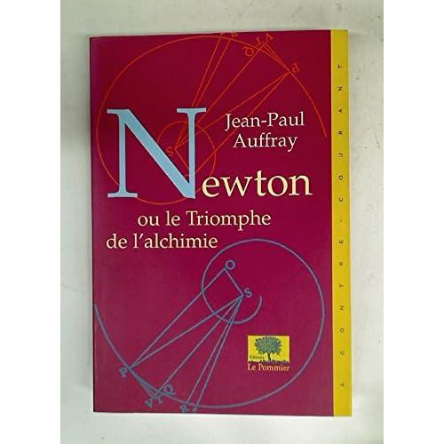 Newton ou le Triomphe de l'Alchimie