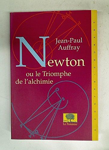 Newton ou le Triomphe de l'Alchimie par Jean-Paul Auffray