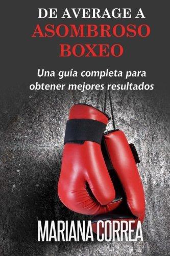 De Average A Asombroso Boxeo: Una guia completa para obtener mejores resultados