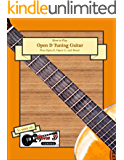 How To Play Open D Tuning Guitar: Plus Open E, Open G, and More! (English Edition)
