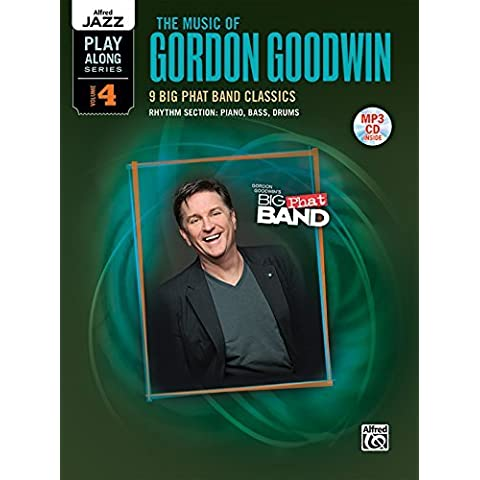 Alfred Jazz Play-Along -- The Music of Gordon Goodwin, Vol 4: Rhythm Section (Piano, Bass, Drum Set) (Book & MP3 CD) (Alfred Jazz Play-Along Series) by Gordon Goodwin (2011-01-01)
