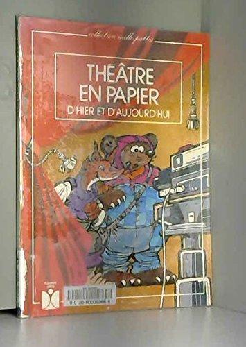 Théâtre en papier d'hier et d'aujourd'hui
