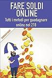 Fare soldi online: tutti i metodi per guadagnare online nel 2018