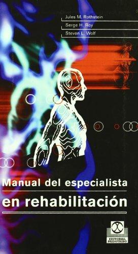 MANUAL DEL ESPECIALISTA EN REHABILITACIÓN (Cartoné y bicolor) (Medicina) por Jules M. Rothstein