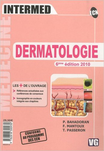 Dermatologie de Philippe Bahadoran ,Frdric Mantoux ,Thierry Passeron ( 9 aot 2010 )