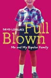 Full Blown: Me and My Bipolar Family